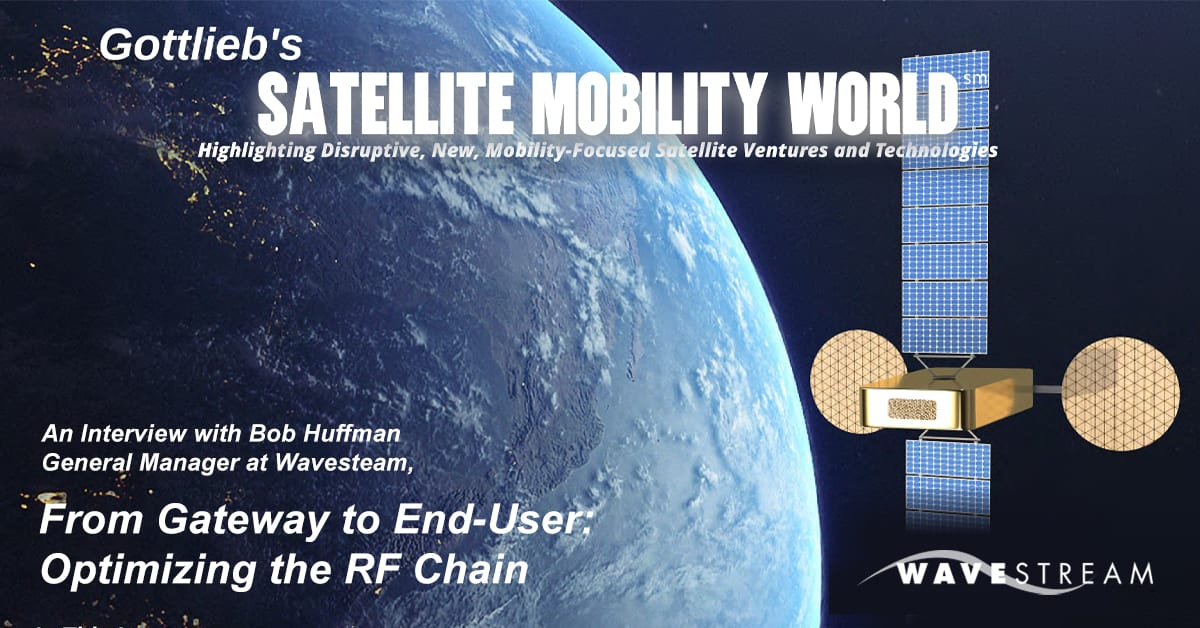 Wavestream GM, Bob Huffman in an Interview for Gottlieb Mobility World