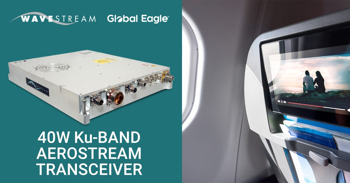 Wavestream's In-Flight Connectivity High-Power Transceiver Receives DO-160G Certification after Successful Testing with Global Eagle Entertainment